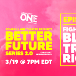 Better Future Series: Fighting for Black Trans Rights