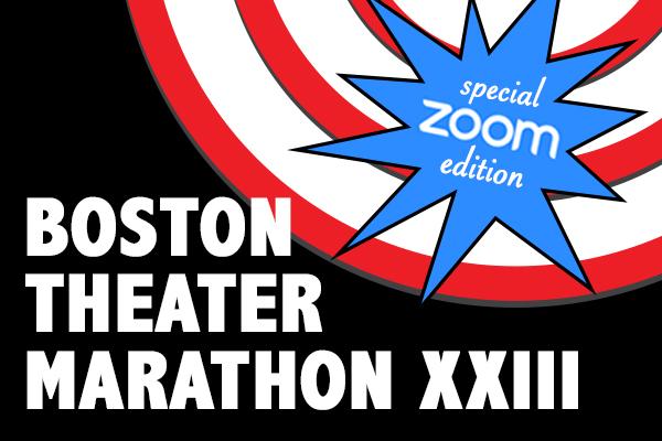 Boston Theater Marathon XXIII: Special Zoom Editio...