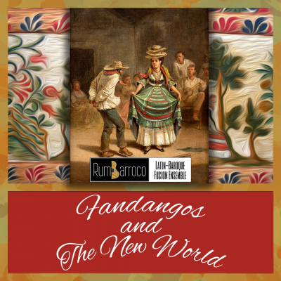Fandangos & the New World: Concert and Conversation