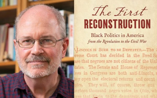 The First Reconstruction: Black Politics in Americ...