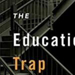 The Education Trap: Schools and the Remaking of Inequality in Boston