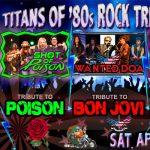 RESCHEDULED – Titans of '80s Rock Tribute Show...