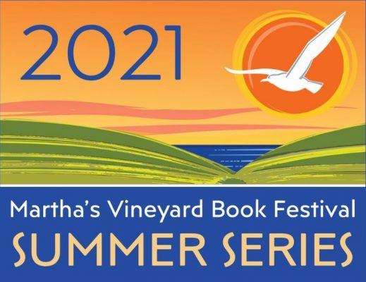 Martha's Vineyard Book Festival 2021 Summer Series