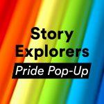Story Explorers Pride Pop-Up