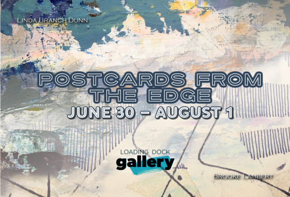 Postcards from the Edge at Loading Dock Gallery