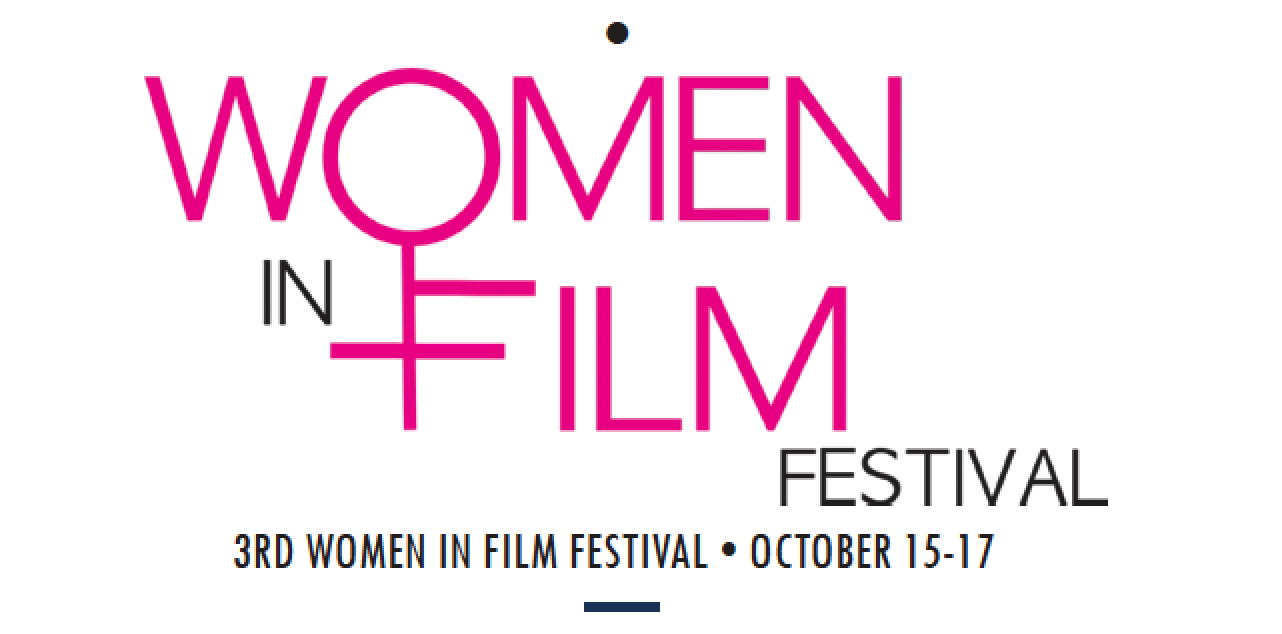 Women In Film Festival – October 15-17, 2021