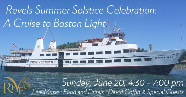 Revels Summer Solstice Celebration: A Cruise to Boston Light!