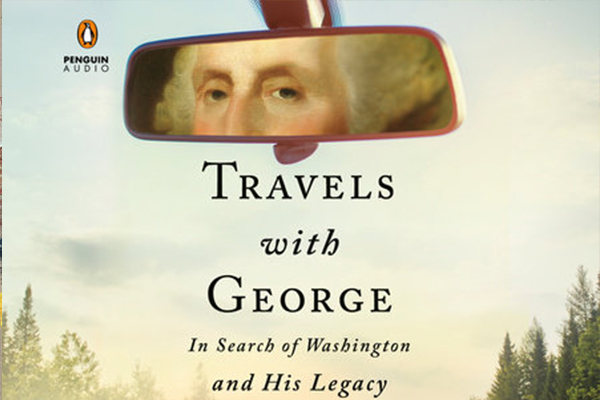 Travels With George: In Search Of Washington And H...