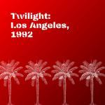 Twilight, Los Angeles: 1992