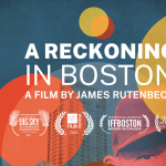 A Reckoning in Boston – with Filmmaker Discussion