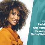 Fashioning Our Future: An Evening with Elaine Welteroth