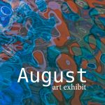 The August Exhibit At The W Gallery