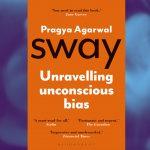 Sway: Unraveling Unconscious Bias