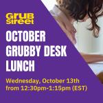 October Grubby Desk Lunch