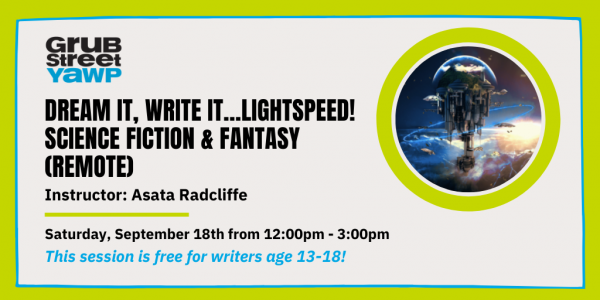 Young Adult Writers Program (YAWP): Dream It, Write It…Lightspeed! Science Fiction & Fantasy