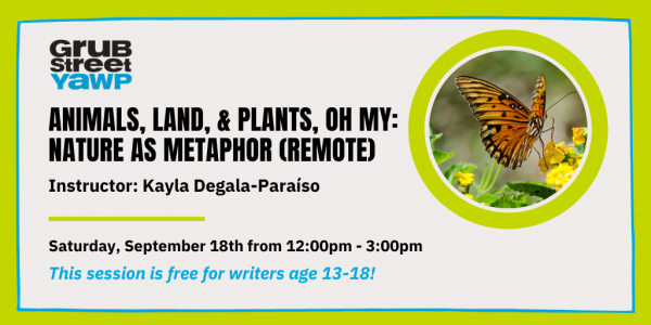Young Adult Writers Program (YAWP): Animals, Land, & Plants, Oh My: Nature as Metaphor