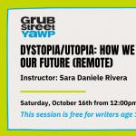 Young Adult Writers Program (YAWP): Dystopia/Utopi...