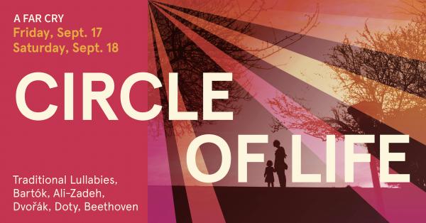 A Far Cry Concert: Circle of Life
