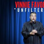 Vinnie Favorito – Unfiltered