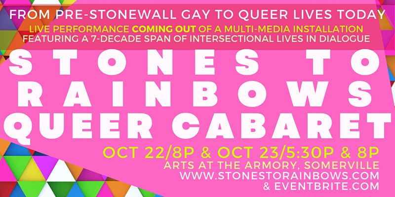 Stones to Rainbows/Gay to Queer Lives QUEER CABARE...