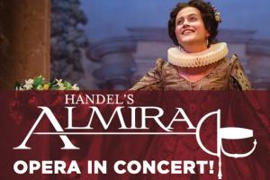 Handel's Almira: Opera in Concert