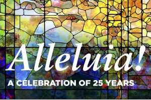 Alleluia! A Celebration of 25 Years