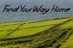 Find Your Way Home: An Irish Musical