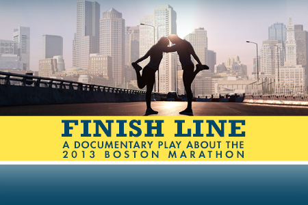 Finish Line: A Documentary Play About the 2013 Boston Marathon