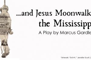 ...and Jesus Moonwalks the Mississippi