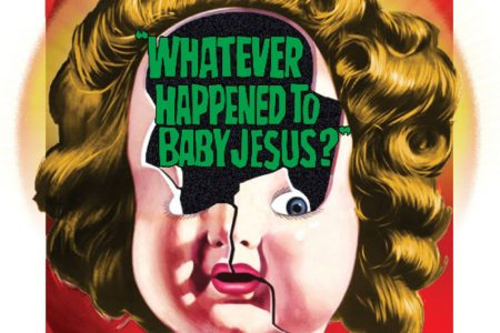 Whatever Happened to Baby Jesus?