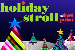 Fort Point Holiday Stroll