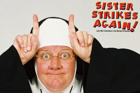 Late Nite Catechism 2: Sister Strikes Again!