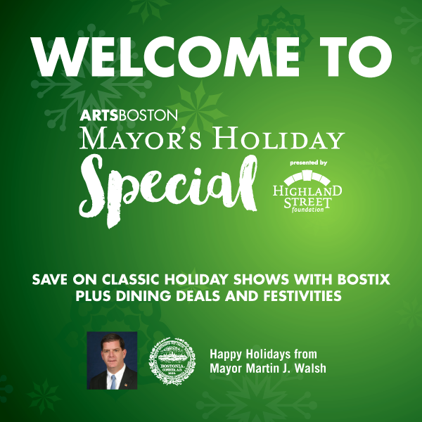 Welcome to Mayor's Holiday Special | Save on Holiday Shows with BosTix, plus dining deals and festivities