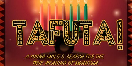Tafuta! A Young Child's Search for the True Meaning of Kwanzaa