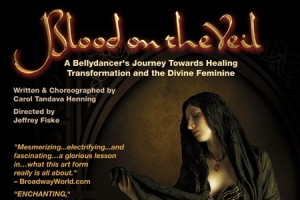 Blood on the Veil: A Bellydancer's Journey Towards Healing, Transformation, and the Divine Feminine