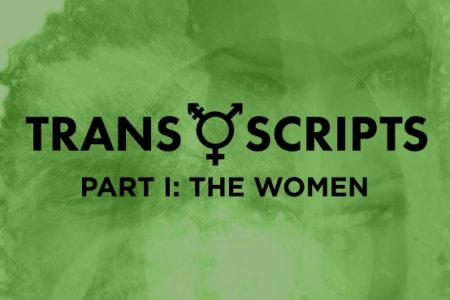 Trans Scripts, Part 1: The Women