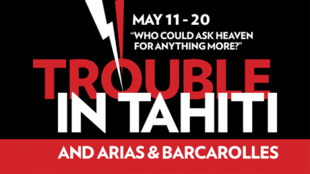 Trouble in Tahiti and Arias & Barcarolles