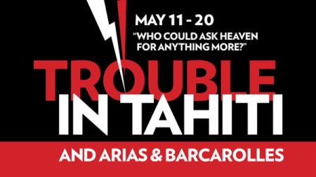 Trouble in Tahiti and Arias & Barcarolles