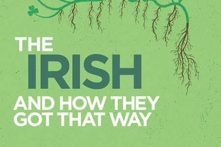 The Irish and How They Got That Way
