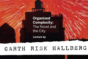 primary-A-Lecture-and-Discussion-with-Best-Selling-Author-Garth-Risk-Hallberg-1476454449