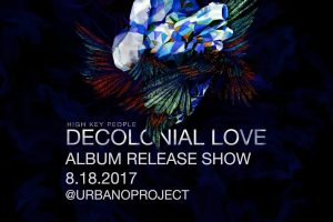 Decolonial Love Album Release by High Key People