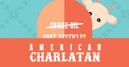 American Charlatan! The Musical