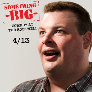 Comedy - Something Big with Ray Harrington