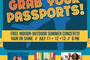 Grab Your Passports... Free Summer Concert Series!
