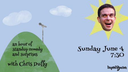 ImprovBoston Presents Chris Duffy!