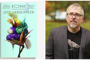 Jeff VanderMeer for BORNE
