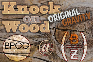 KNOCK ON WOOD: July 30 Original Gravity Season 4 Opener - Barrel House Z Hosts the Boston Percussion