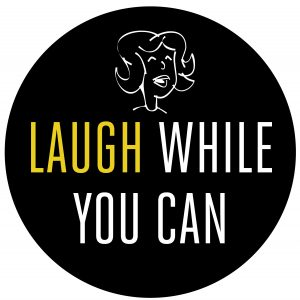 Laugh While You Can Comedy Show