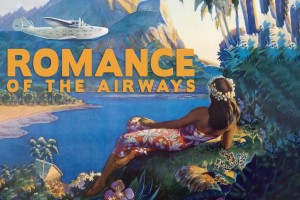 Romance, Adventure & Conquest of the Airways: Pan Am's Timeless Posters of the 1930s