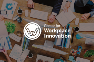 The Center for Workplace Innovation Summit